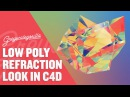 Low Poly Refraction In Cinema 4D Tutorial