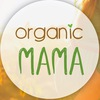 Organic mama. Беременность, роды, материнство