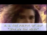 B. G. The Prince Of Rap - Give Me The Music (1991 HD)