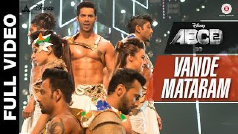 Vande Mataram Full Video | Disney's ABCD 2 | Varun Dhawan Shraddha Kapoor