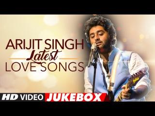 Best Of Arjit Singh Love Songs | Love Songs 2016 | Latest Hindi Songs | Audio Jukebox | T-Series