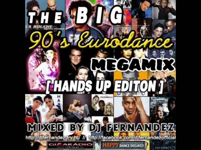 The BIG 90's Eurodance Megamix [Hands Up Edition] (2014) Mixed by Dj FerNaNdeZ