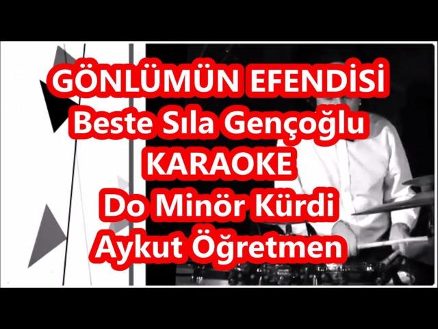 GÖNLÜMÜN EFENDİSİ Do Minör Kürdi Karaoke Md Altyapısı Şarkı Sözü