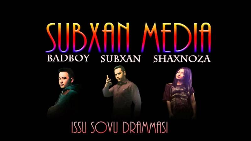 Subxan media - Issu sovu drammasi (music version)