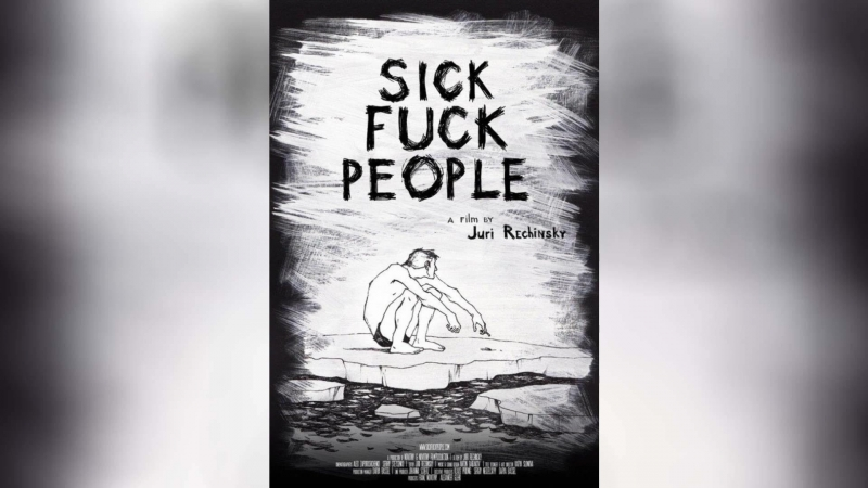 Больныесукалюди (2013) | Sickfuckpeople