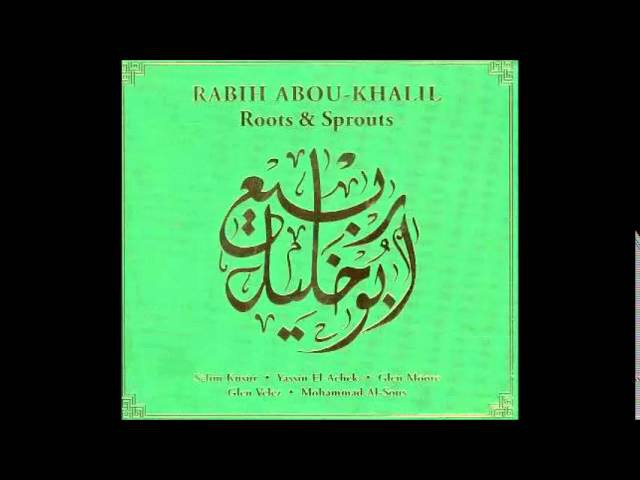 Rabih Abou Khalil - Roots Sprouts (full album)