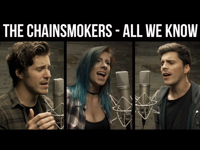 The Chainsmokers All We Know cover by Our Last Night ft Andie Case