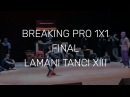 LAMANI TANCI vol. 13 * BREAKING PRO 1x1 Final - Gleb vs JakOne