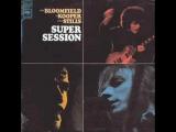 Season of the Witch - Mike Bloomfield, Al Kooper, Steve Stills@1968
