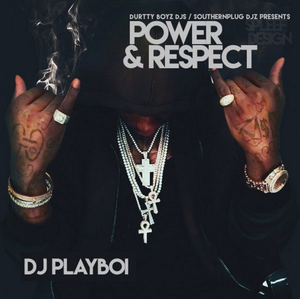 DJ Playboi - Power And Respect - 2016
