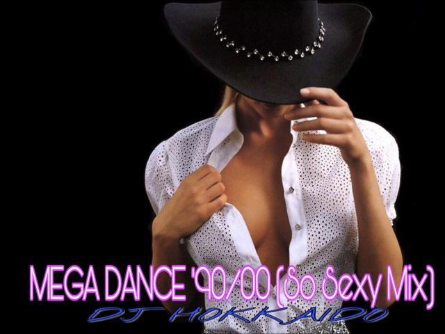Mega Dance '90 2000 (So Sexy Mix) Solo Grandi Successi Dance DJ Hokkaido