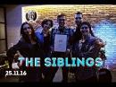 The Siblings - Стыцамен (Иван Дорн) 25.11.16