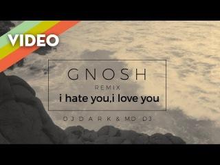 gnash - i hate u, i love u (ft. olivia o'brien) (Dj Dark & MD.Dj Remix)