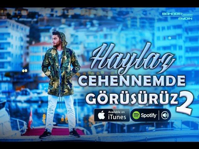Haylaz Cehennemde Görüşürüz 2 Official Music Video 2016