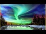 Релакс видео Северное сияние HD - музыка для релакса. Relaxing video Nothern Lights HD