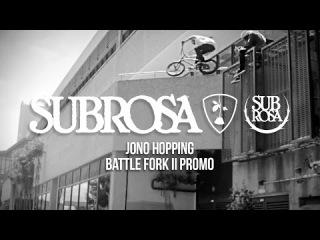 Jono Hopping - Battle Fork II - Subrosa Brand BMX