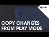 How to copy and restore changes made in play mode