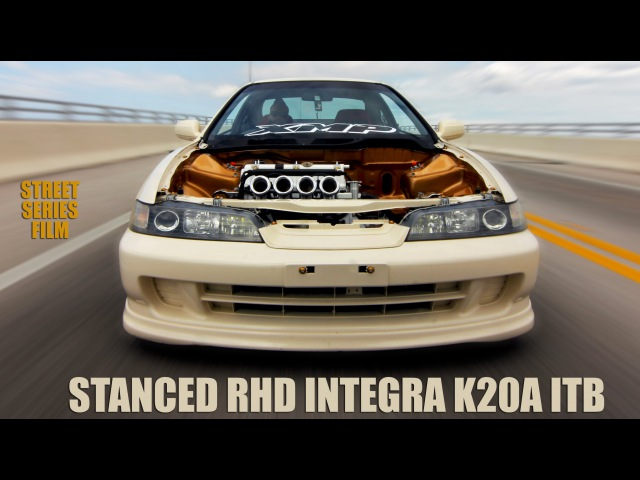 RHD Integra K20A ITB swap - Street Series Film
