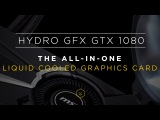 CORSAIR HYDRO GFX GTX 1080 - The all-in-one liquid cooled graphics card