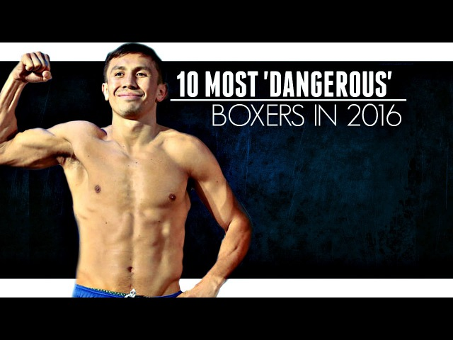 10 Most Dangerous Boxers In 2016