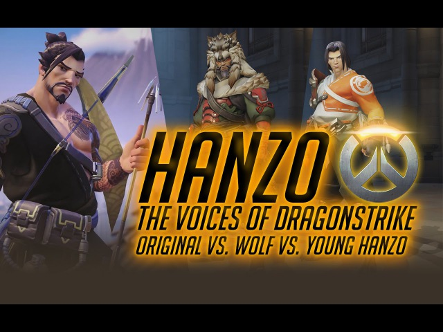 Hanzo - The voice of Dragonstrike. Old Vs. Wolf Vs. Young