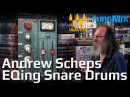 EQing Snare Drums with Andrew Scheps using the Waves Scheps73 EQ