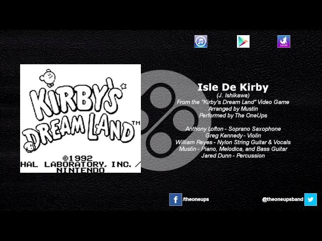The OneUps - Kirby's Dream Land - Isle De Kirby (Float Islands)