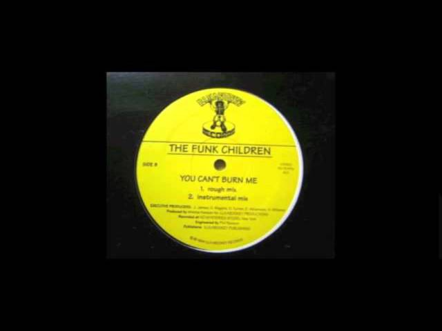 The Funk Children - You Can't Burn Me (Rough Mix)