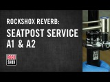 RockShox Reverb Seatpost Service - A1 and A2 Models
