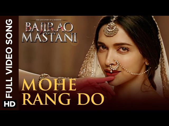 Mohe Rang Do Laal Full Video Song   Bajirao Mastani
