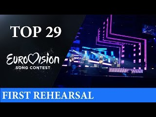 ESC: Eurovision 2016 MY TOP 29 (FIRST REHEARSAL 4/05/16)