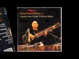 Vilayat Khan &amp Zakir Hussain - Rag Maand Bhairav