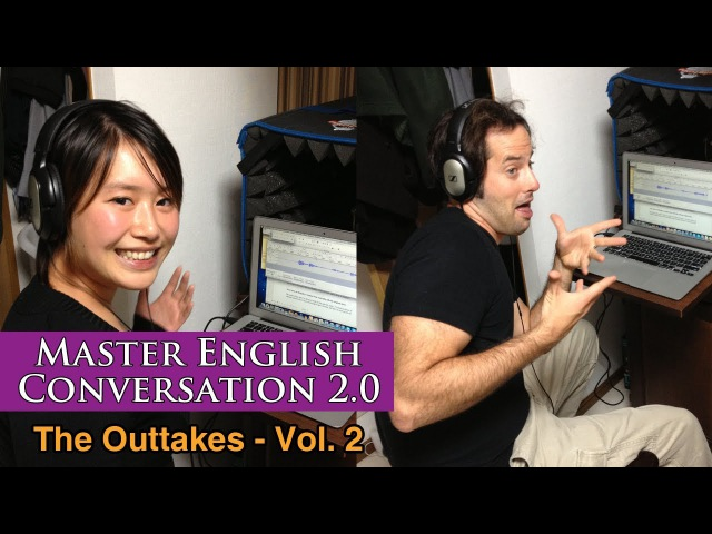 Master English Conversation 2.0 - Funny Clips, Bloopers, Mistakes and Outtakes Vol. 2