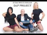 DJ Daks NN &amp DJ Aleksandr - D.I.P Project 2016 (The Ultimate Mix)
