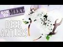 DEER ANTLERS - How To Make