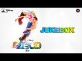 Disney's ABCD 2 Jukebox (Full Album) | Varun Dhawan - Shraddha Kapoor | Sachin - Jigar