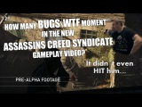 How Many Bugs in Assassin´s Creed: Syndicate Gameplay video (1080p) HD!