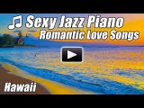 JAZZ PIANO MUSIC Instrumental Best Smooth relaxing romantic love songs relax study playlist Soft Mix