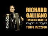 Richard Galliano &amp The Tangaria Quartet - Live at Tokyo Jazz 2008