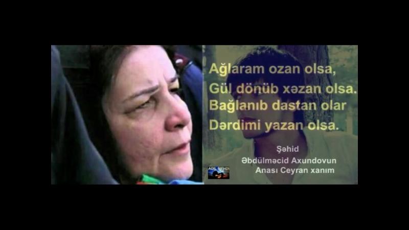 ADIL MEHDI - Şəhid Əbdülməcid Axundovun anası Ceyran xanım.