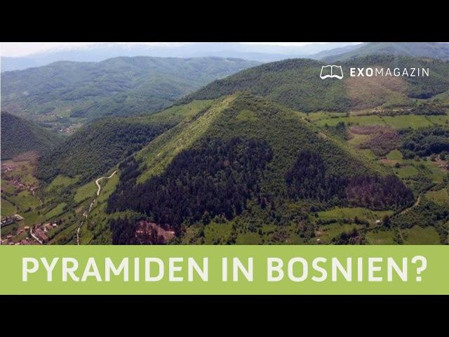 Pyramiden in Bosnien? Künstliche Strukturen und Energiephänomene - Sam Osmanagich