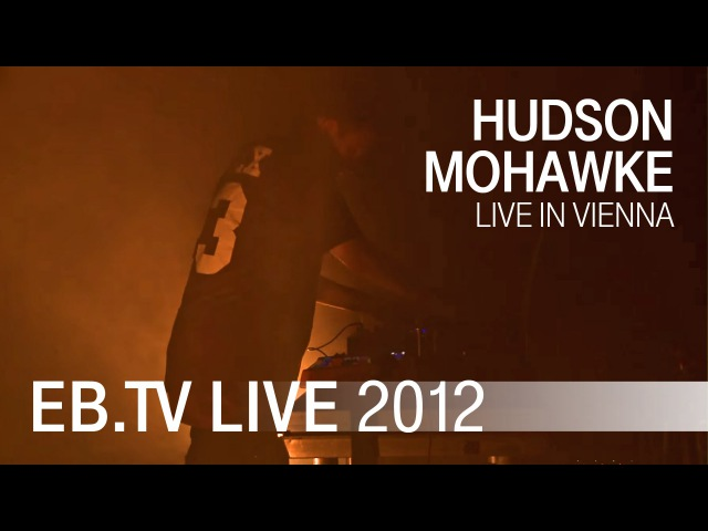 Hudson Mohawke live in Vienna (2012)