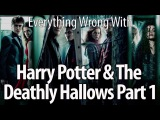 Everything Wrong With Harry Potter & The Deathly Hallows Part 1