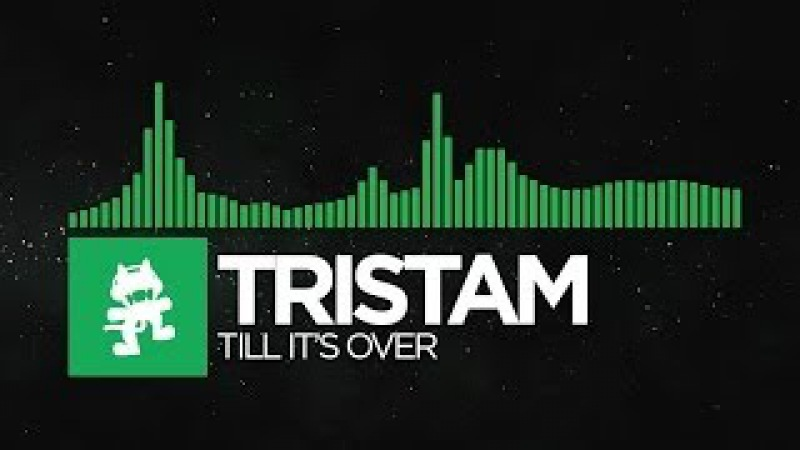 Glitch Hop or 110BPM Tristam Till It's Over Monstercat Release