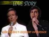 LOVE STORY Andy Williams &amp Engelbert Humperdinck