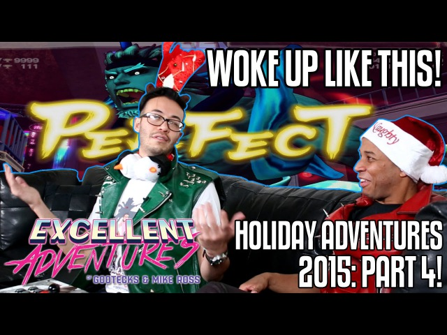 WOKE UP LIKE THIS! The Excellent HOLIDAY Adventures of Gootecks Mike Ross 2015! Ep. 4