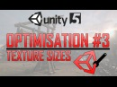 Optimising Games in Unity 5 Texture Optimisation Part 3
