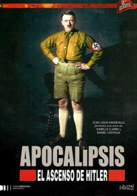 Apocalipsis - El ascenso de Hitler