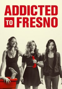 Addicted to Fresno ()