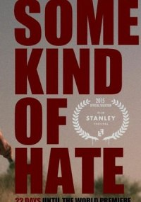 Some Kind Of Hate ()